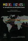 red. Duczkowska-Piasecka Małgorzata - Model biznesu w zarządzaniu przedsiębiorstwem
