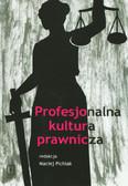 red. Pichlak Maciej - Profesjonalna kultura prawnicza
