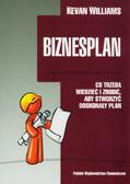 Williams Kevan - Biznesplan Co trzeba wiedzieć i zrobić, aby przygotować perfekcyjny plan