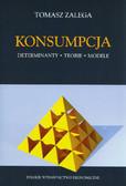 Zalega Tomasz - Konsumpcja Determinanty, teorie i modele