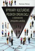 Wolniak Radosław - Wymiary kulturowe polskich organizacji A doskonalenie zarządzania jakością