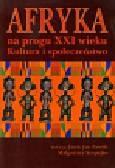 Afryka na progu XXI wieku Tom 1. Kultura i społeczeństwo