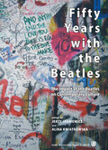 Jarniewicz Jerzy, Kwiatkowska Alina - Fifty Years with the Beatles The Impact of the Beatles on Contemporary Culture
