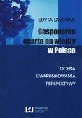 Dworak Edyta - Gospodarka oparta na wiedzy w Polsce. Ocena, uwarunkowania, perspektywy