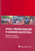Michalak Joanna Maria - Etyka i profesjonalizm w zawodzie nauczyciela