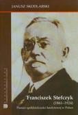 Skodlarski Janusz - Franciszek Stefczyk (1861-1924). Pionier spółdzielczości kredytowej w Polsce