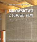 Kelm Teresa, Długosz-Nowicka Dorota - Budownictwo z surowej ziemi. Idea i realizacja
