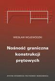 Wojewódzki Wiesław - Nośność graniczna konstrukcji prętowych