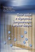 Adamski Tomasz, Ogrodzki Jan, Opalska Katarzyna - Zbiór zadań z algorytmów komputerowych i struktur danych