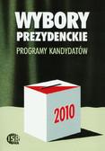 red. Słodkowska Inka, red. Dołbakowska Magdalena - Wybory prezydenckie 2010. Programy kandydatów