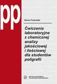Podsiadło Halina - Ćwiczenia laboratoryjne z chemicznej analizy jakościowej i ilościowej dla studentów poligrafii