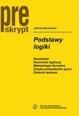 Stanisławek Jędrzej - Podstawy logiki. Semiotyka, rachunek logiczny, metodologia formalna, sztuka prowadzenia sporu, zadania testowe