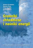 Grzebielec Andrzej, Pluta Zbysław, Ruciński Adam, Rusowicz Artur - Czynniki chłodnicze i nośniki energii