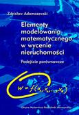 Adamczewski Zdzisław - Elementy modelowania matematycznego w wycenie nieruchomości. Podejście porównawcze