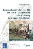 Weingarten Wolfgang, red. Koutchouk J.P., red. Romaniuk R.S. - European Infrastructures for R&D and Test of Superconducting Radio-Frequency Cavities and Cryo-Modules