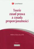 Korycka-Zirk Milena - Teorie zasad prawa a zasada proporcjonalności