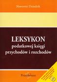 Dziudzik Sławomir - Leksykon podatkowej księgi przychodów i rozchodów. Rok wydania 2011 + CD