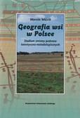 Wójcik Marcin - Geografia wsi w Polsce. Studium zmiany podstaw teoretyczno-metodologicznych