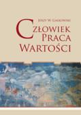 Gałkowski Jerzy W. - Człowiek - Praca - Wartości