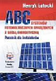 Łotocki Henryk - ABC systemów fotowoltaicznych sprzężonych z siecią energetyczną. Poradnik dla instalatorów