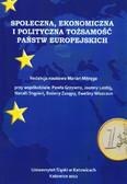 red. Mitręga Marian - Społeczna, ekonomiczna i polityczna tożsamość państw europejskich