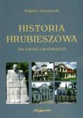 Grochowski Zbigniew - Historia Hrubieszowa. 350 zadań i rozwiązań