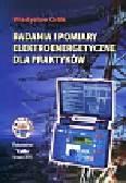 Orlik Władysław - Badania i pomiary elektroenergetyczne dla praktyków