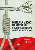Baran Bartosz - Prawo łaski w polskim systemie prawnym na tle powszechnym