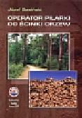 Basiński Józef - Operator pilarki do ścinki drzew