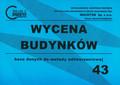 red. Wiśniewska Urszula, red. Kowalska Marzena - Wycena budynków - baza danych do metody odtworzeniowej NR 43 (poziom cen I kw. 2012 r.)