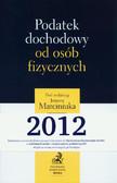 red. Marciniuk Janusz - Podatek dochodowy od osób fizycznych 2012