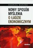 Buszko Andrzej - Nowy sposób myślenia o ładzie ekonomicznym