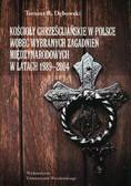 Dębowski Tomasz R. - Kościoły chrześcijańskie w Polsce wobec wybranych zagadnień międzynarodowych w latach 1989-2004 + CD