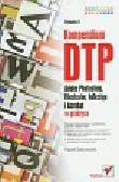 Zakrzewski Paweł - Kompendium DTP Adobe Photoshop, Illustrator, InDesign i Acrobat w praktyce