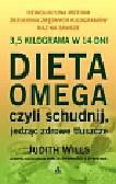 Wills Judith - Dieta Omega czyli schudnij jedząc zdrowe tłuszcze Rewolucyjna metoda zrzucenia zbędnych kilogramów raz na zawsze