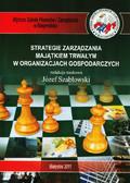 red. Szabłowski Józef  - Strategie zarządzania majątkiem trwałym w organizacjach gospodarczych