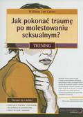 Carter William Lee - Jak pokonać traumę po molestowaniu seksualnym?. Trening