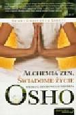 Keerti Swami Chaitanya - Alchemia zen Świadome życie według duchowego mistrza Osho