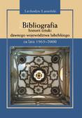 Lemański Lechosław - Bibliografia historii sztuki dawnego województwa lubelskiego za lata 1965-2000