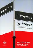 Wojtasik Waldemar - Lewica i prawica w Polsce. Aspekty ekonomiczno-społeczne