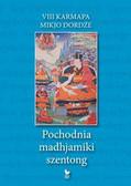 VIII Karmapa Mikjo Dordźe - Pochodnia madhjamiki szentong