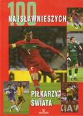 Szymanowski Piotr - 100 najsławniejszych piłkarzy świata