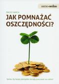 Samcik Maciej - Jak pomnażać oszczędności
