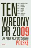 Ten wredny PR 2009 Jak Public Relations zmieniło Polskę