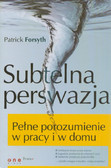 Forsyth Patrick - Subtelna perswazja Pełne porozumienie w pracy i w domu