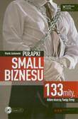 Jankowski Marek - Pułapki small biznesu 133 mity, które niszczą Twoją firmę