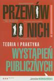 Kordziński Jarosław - Przemów do nich! Teoria i praktyka wystąpień publicznych