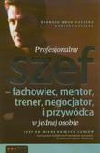 Wnuk-Kuczera Barbara, Kuczera Andrzej - Profesjonalny szef. fachowiec, mentor, trener, negocjator i przywódca w jednej osobie