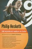 Hesketh Philip - Jak wywierać wpływ na ludzi