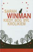 Winman Sarah - Kiedy Bóg był królikiem